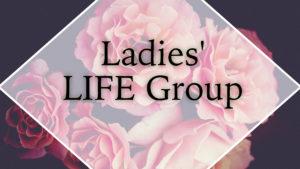Ladies' LIFE Group (via Zoom)